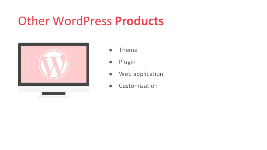 Other WordPress Products ● Theme ● Plugin ● Web...
