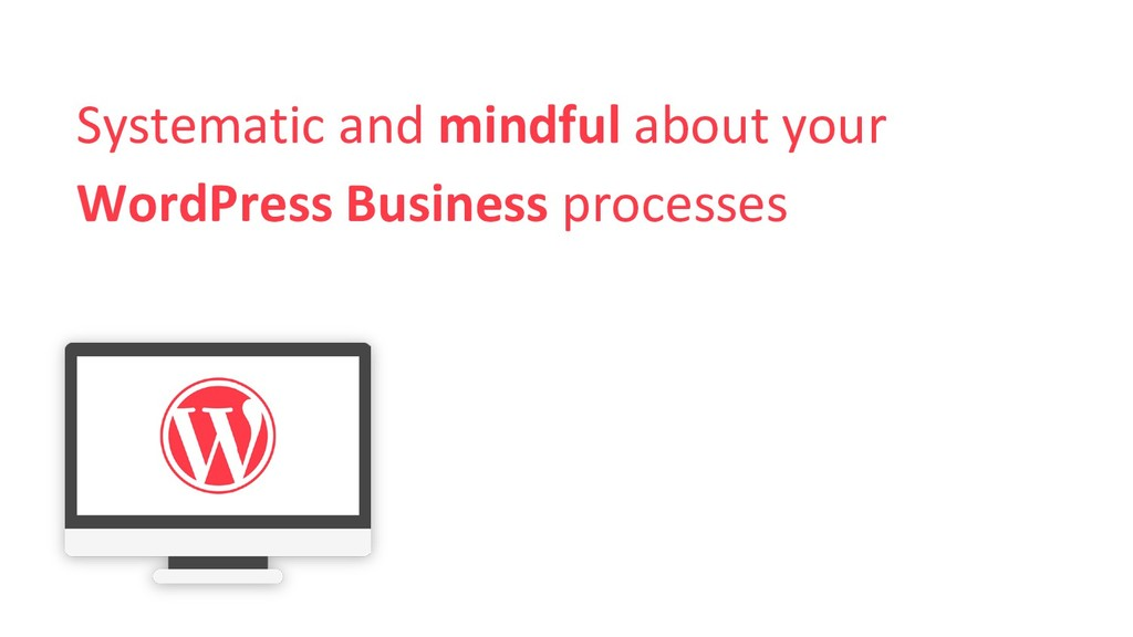 Systematic and mindful about your WordPress Bus...