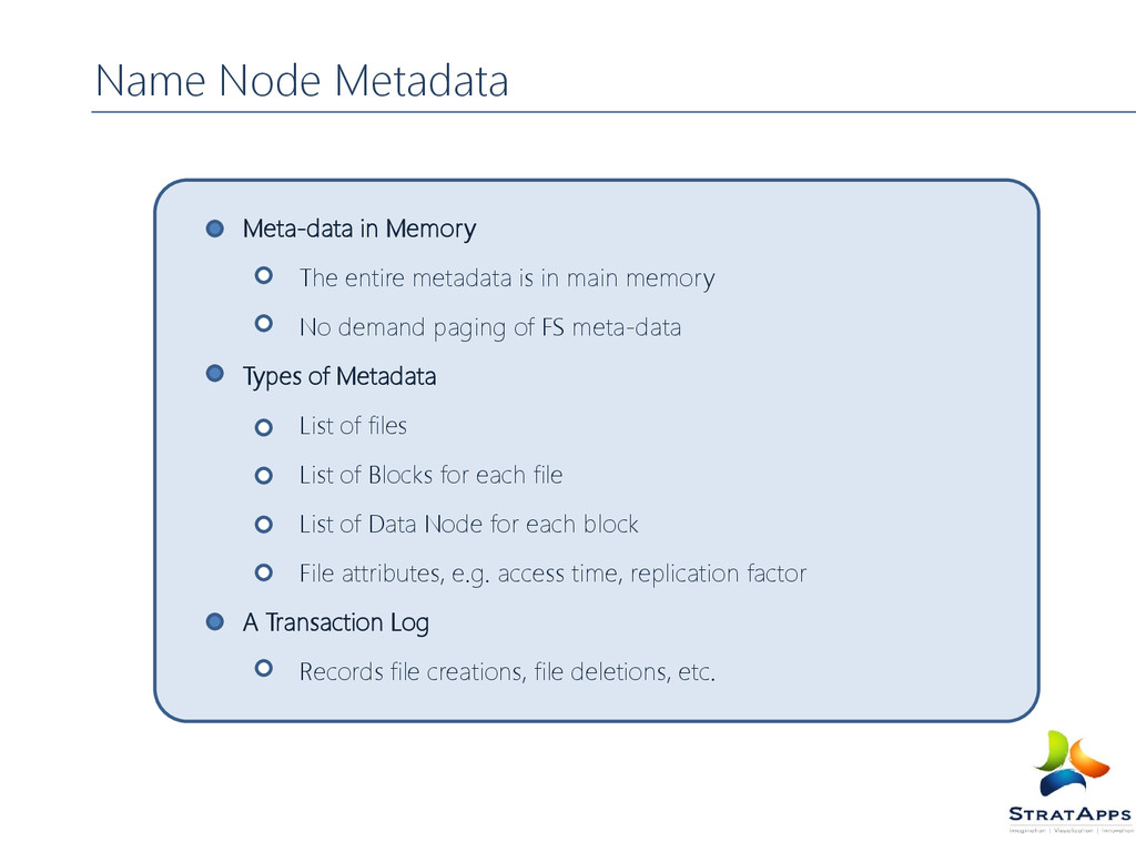 Meta-data in Memory The entire metadata is in m...