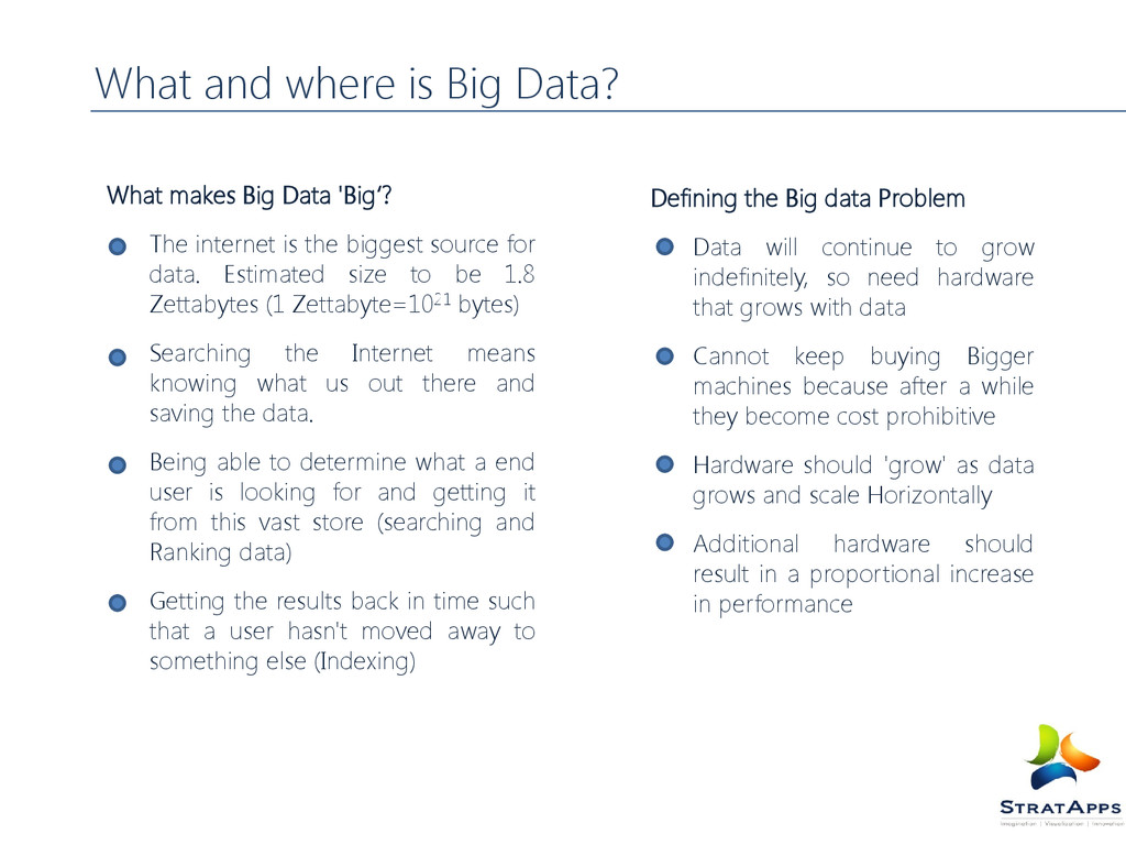 What and where is Big Data? What makes Big Data...