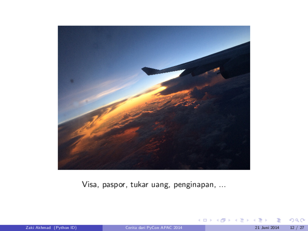 Visa, paspor, tukar uang, penginapan, ... Zaki ...