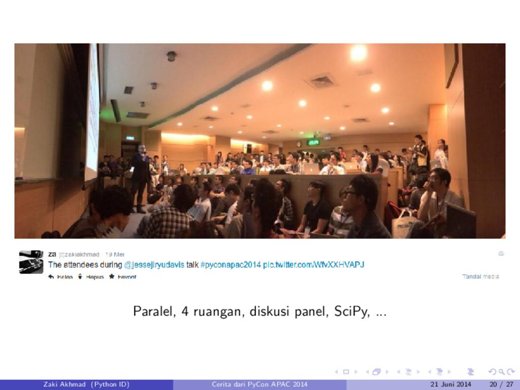 Paralel, 4 ruangan, diskusi panel, SciPy, ... Z...