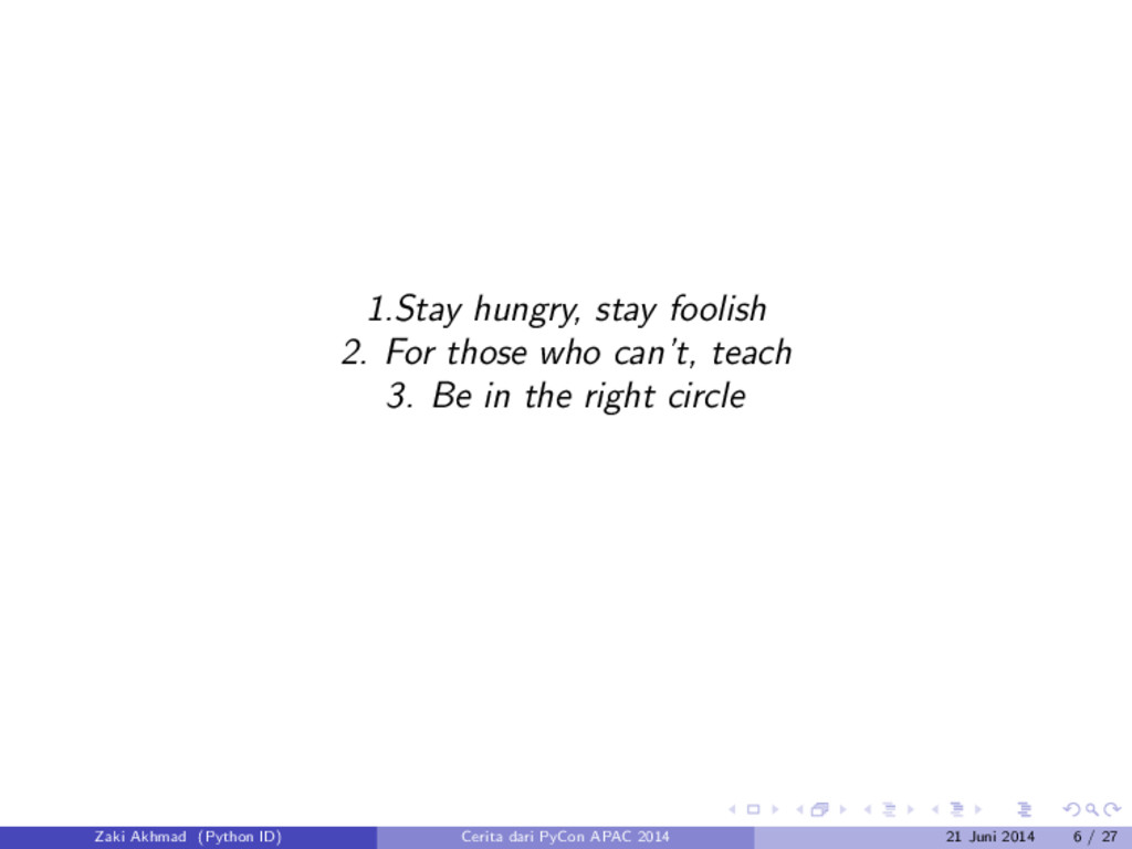 1.Stay hungry, stay foolish 2. For those who ca...