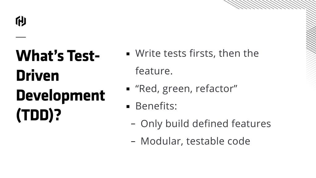 What's Test- Driven Development (TDD)? ▪ Write ...