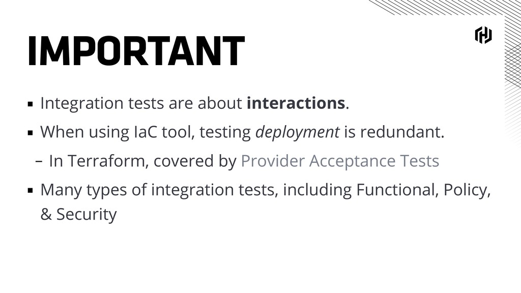 IMPORTANT ▪ Integration tests are about interac...