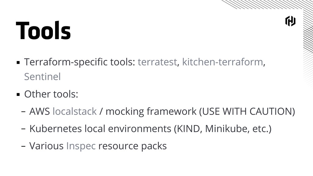 Tools ▪ Terraform-specific tools: terratest, kit...