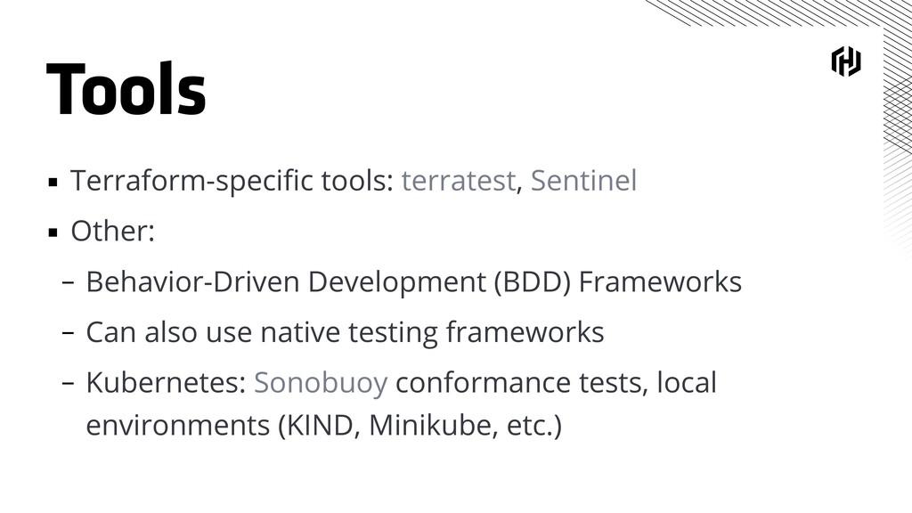 Tools ▪ Terraform-specific tools: terratest, Sen...