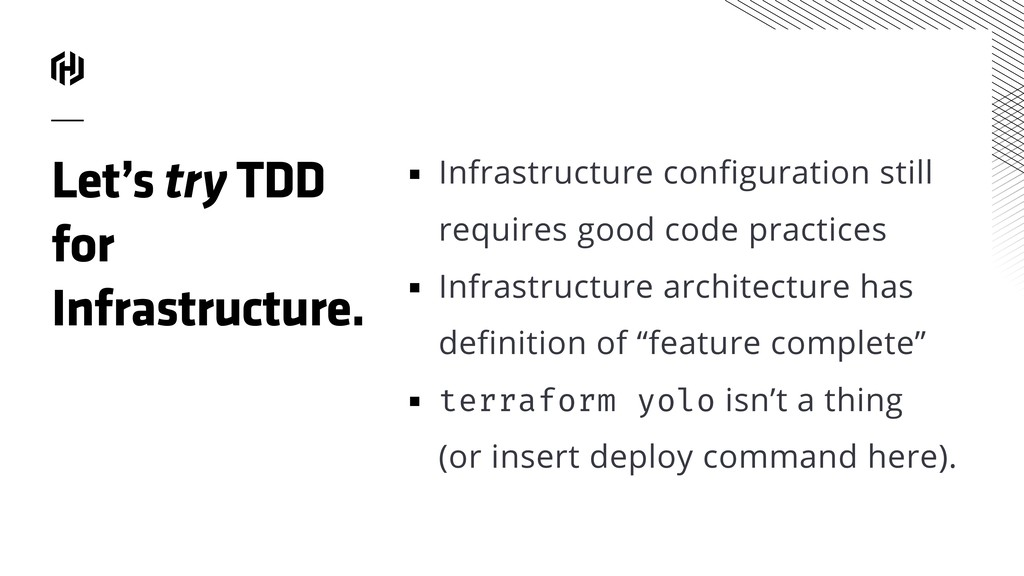 Let's try TDD for Infrastructure. ▪ Infrastruct...
