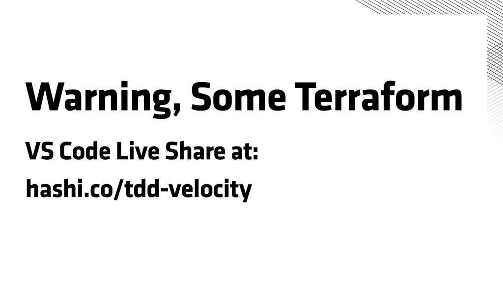Warning, Some Terraform VS Code Live Share at: ...
