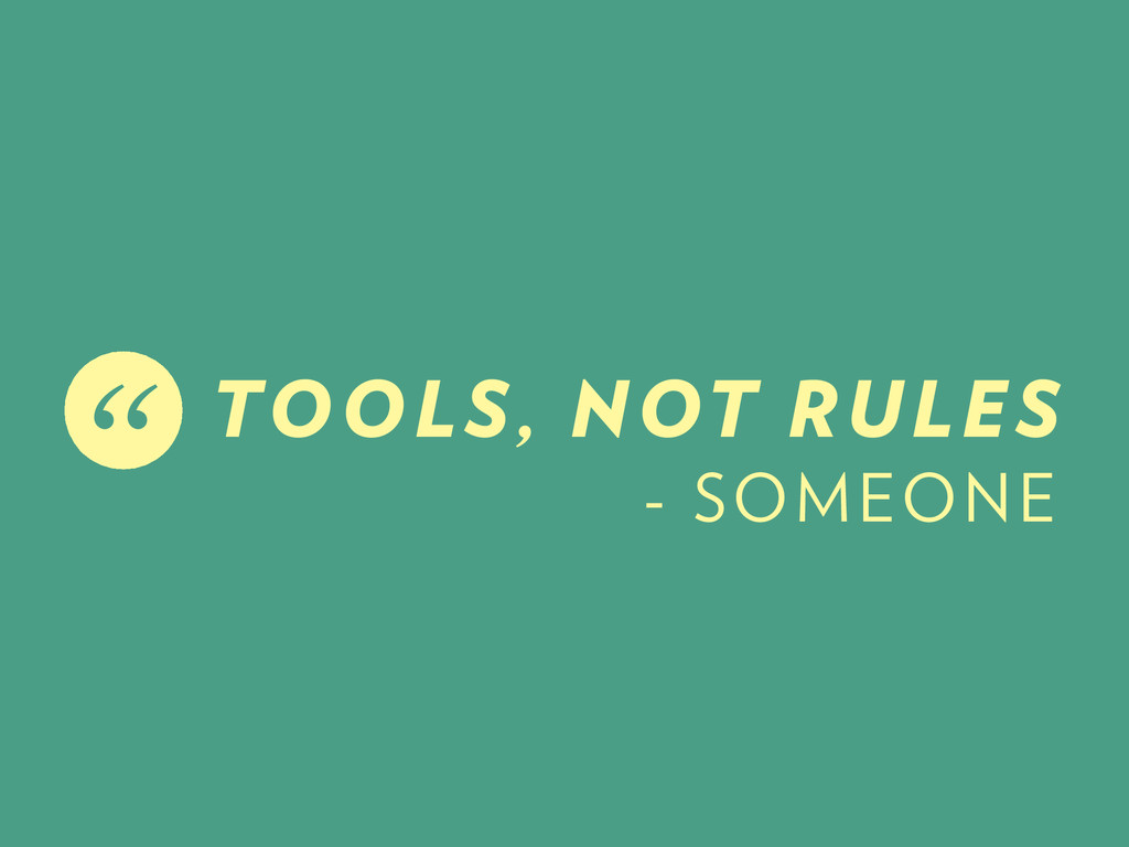 TOOLS, NOT RULES - SOMEONE ""