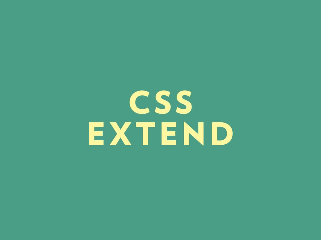 CSS EXTEND