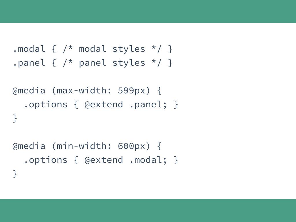 .modal { /* modal styles */ } .panel { /* panel...