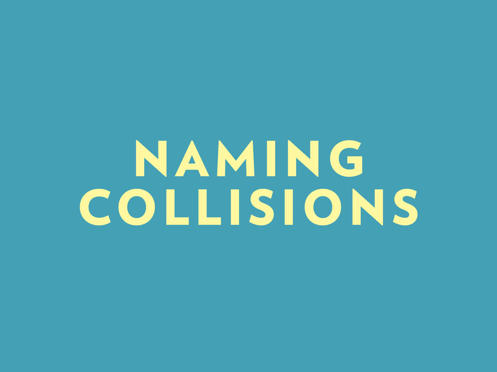 NAMING COLLISIONS
