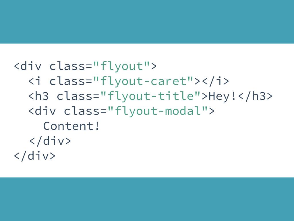 "<div class=""flyout""> <i class=""flyout-caret""></..."