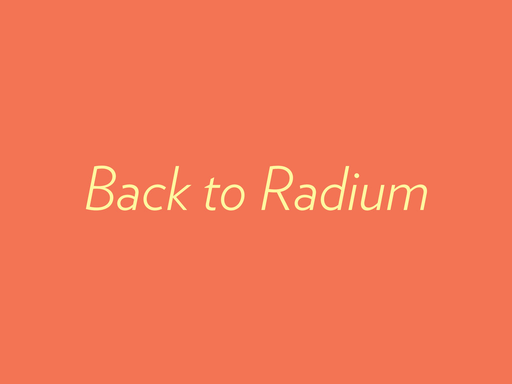 Back to Radium