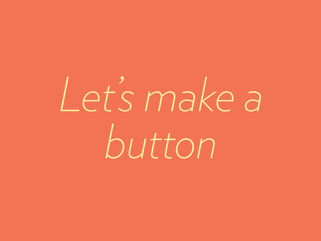 Let's make a button