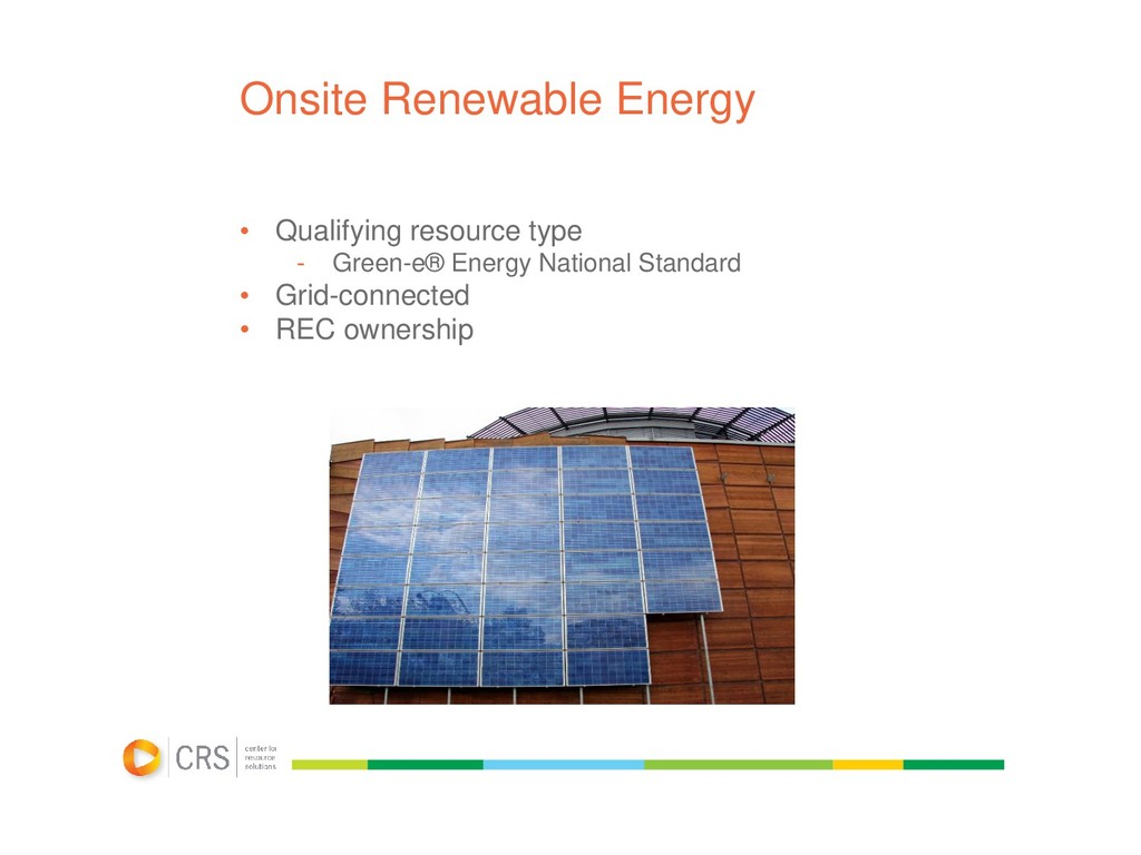 Onsite Renewable Energy • Qualifying resource t...