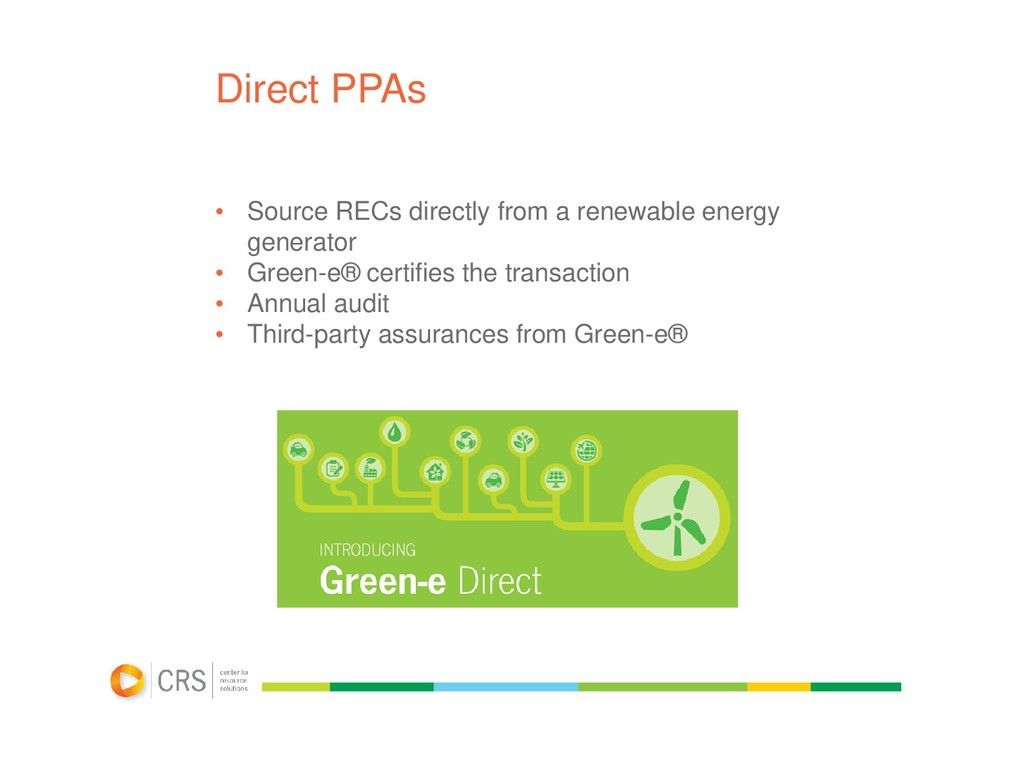 Direct PPAs • Source RECs directly from a renew...