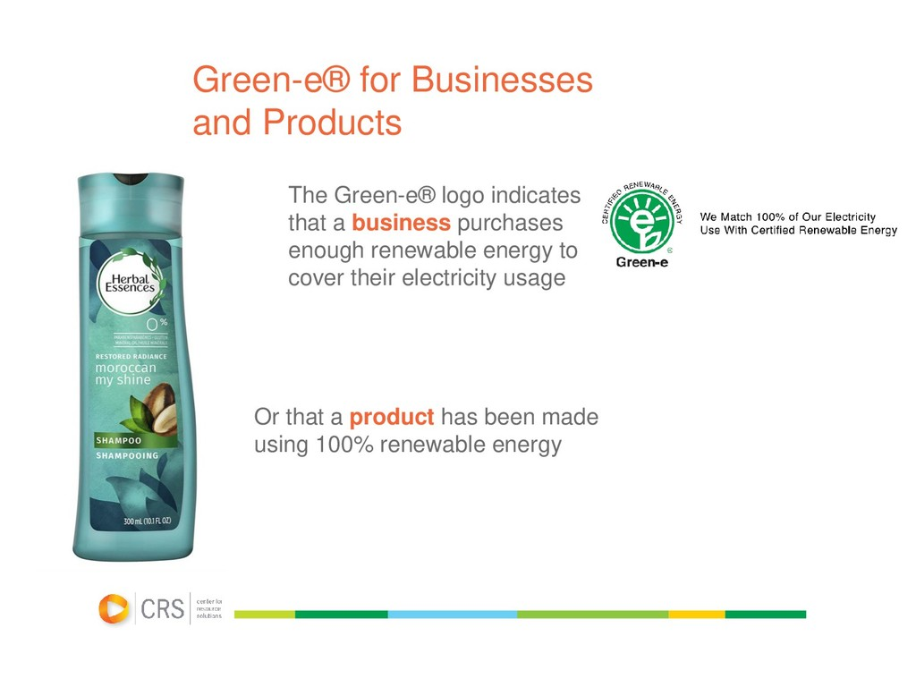 Green-e® for Businesses and Products Or that a ...