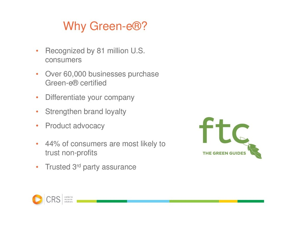 Why Green-e®? • Recognized by 81 million U.S. c...
