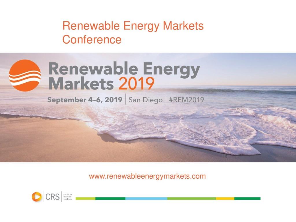 Renewable Energy Markets Conference www.renewab...