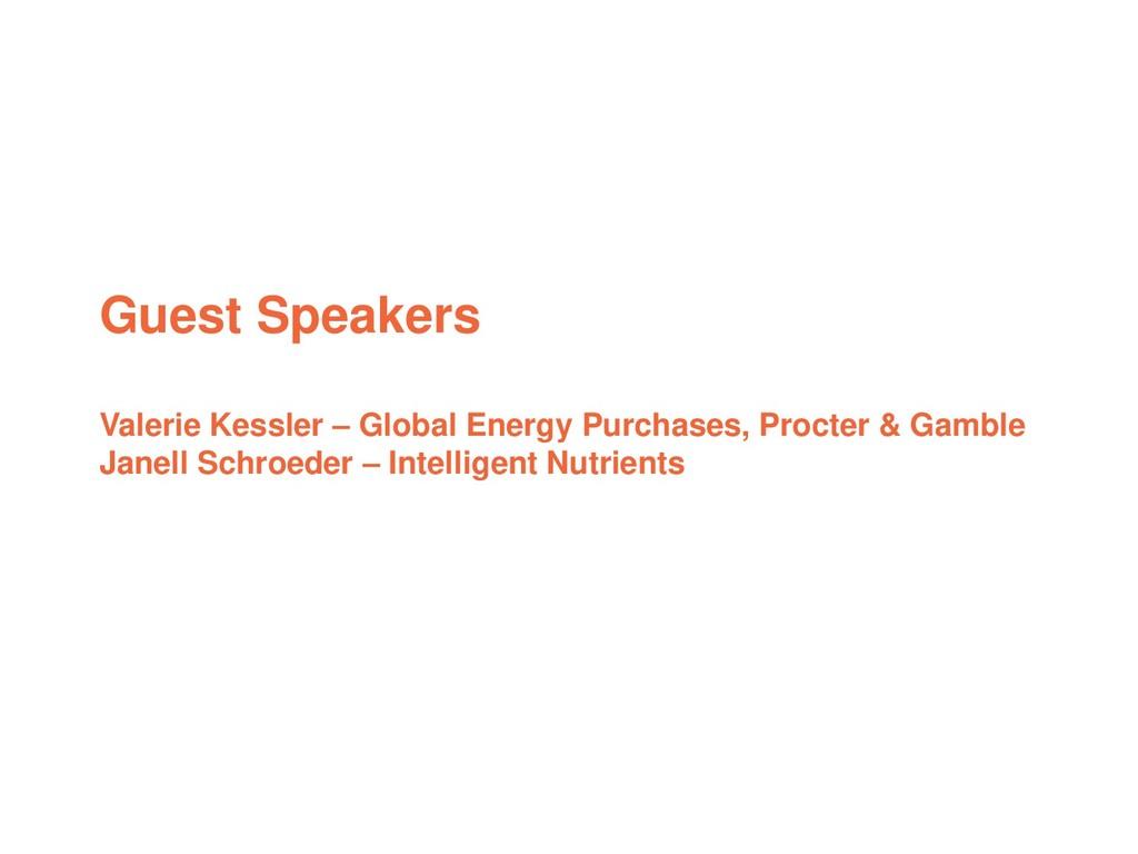 Guest Speakers Valerie Kessler – Global Energy ...