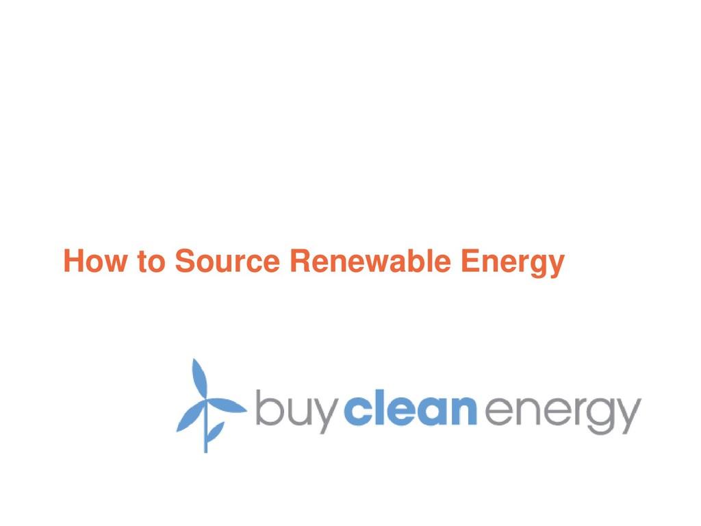 How to Source Renewable Energy