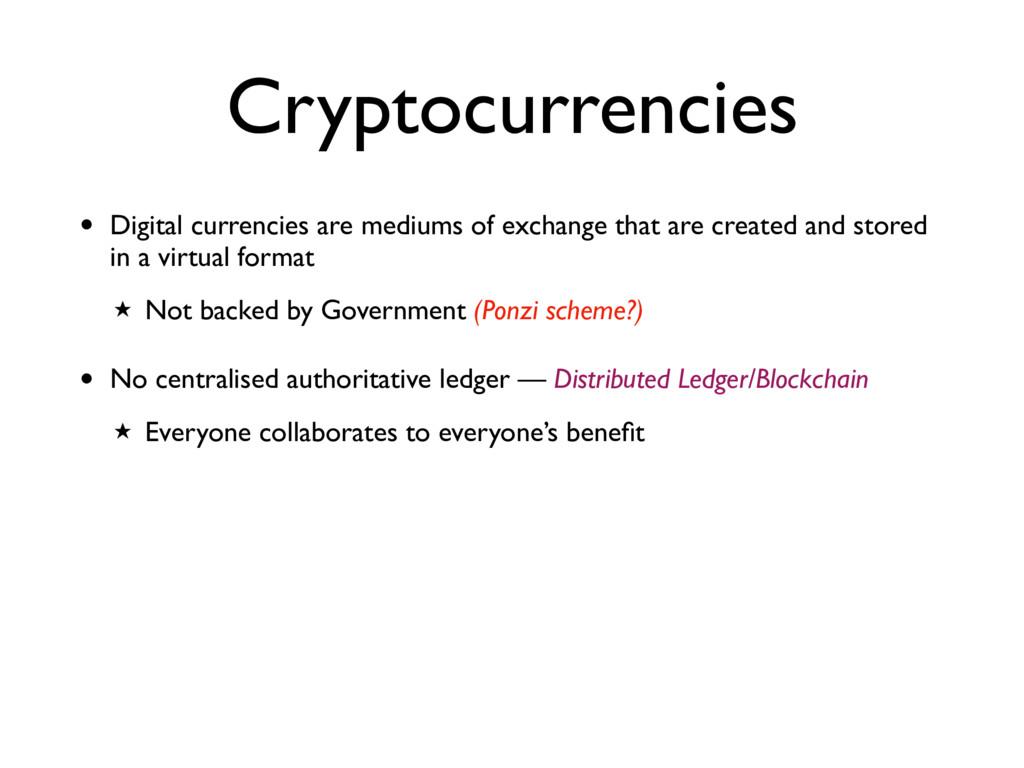 Cryptocurrencies • Digital currencies are mediu...