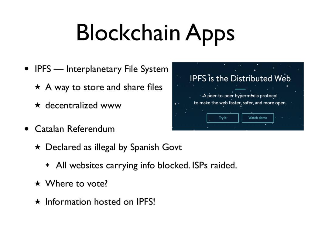Blockchain Apps • IPFS — Interplanetary File Sy...