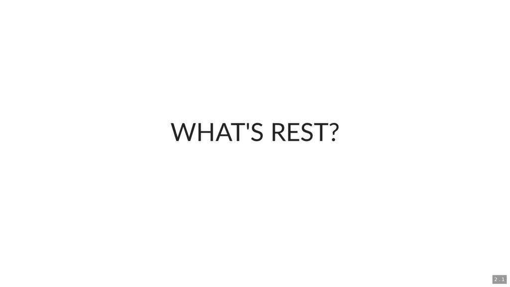 WHAT'S REST? 2 . 1