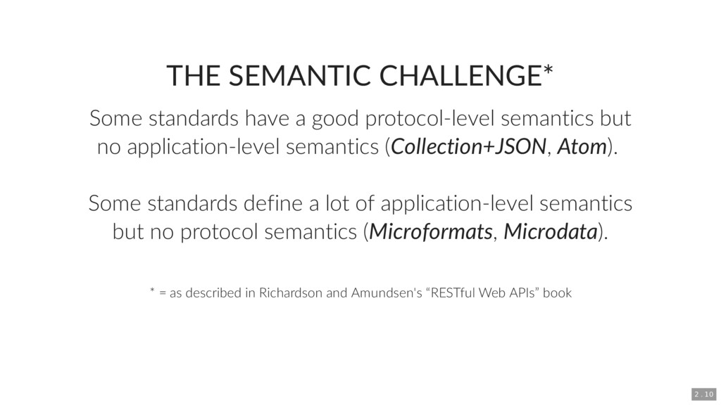 THE SEMANTIC CHALLENGE* Some standards have a g...