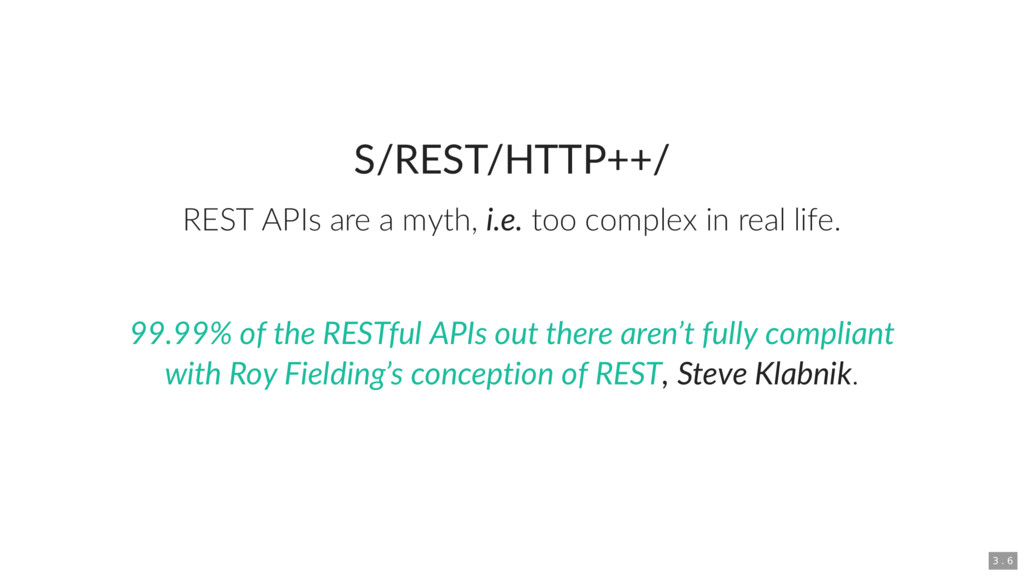 S/REST/HTTP++/ REST APIs are a myth, i.e. too c...