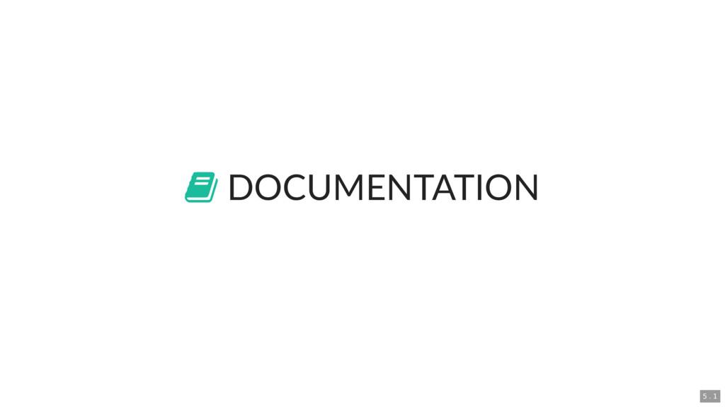 DOCUMENTATION 5 . 1