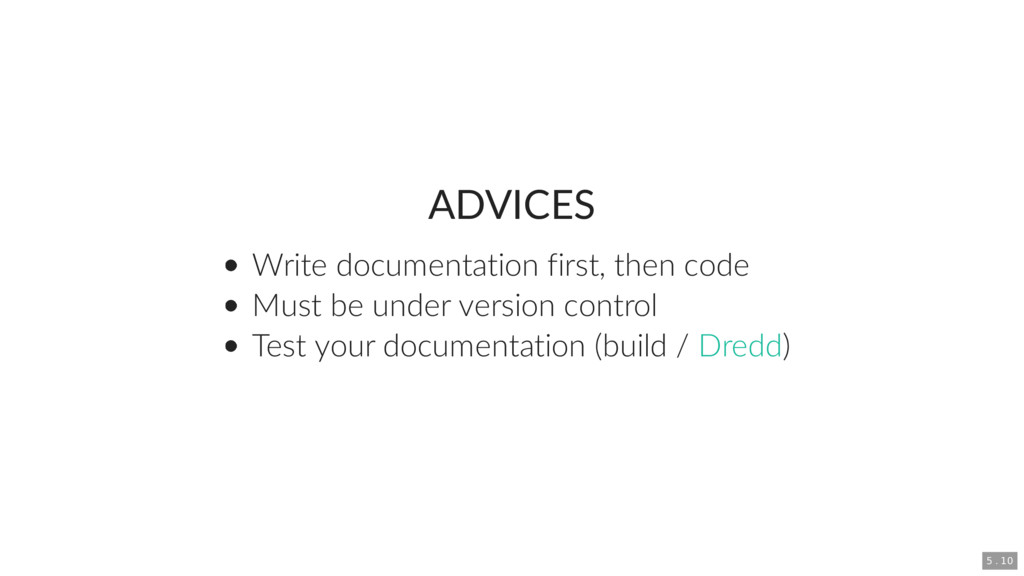 ADVICES Write documentation first, then code Mu...