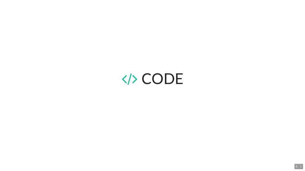 CODE 6 . 1