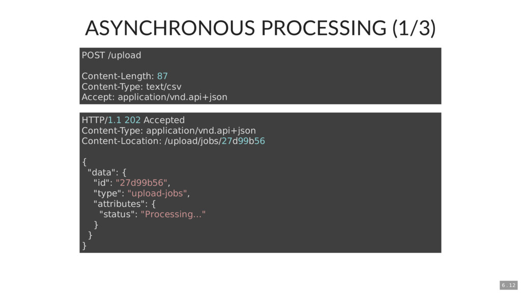 ASYNCHRONOUS PROCESSING (1/3) POST /upload Cont...