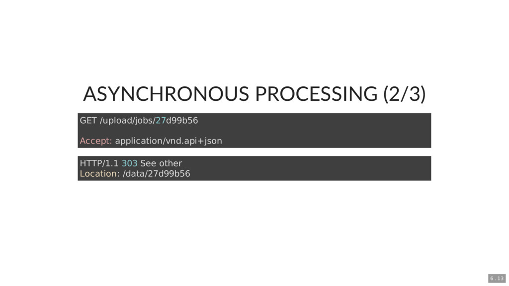 ASYNCHRONOUS PROCESSING (2/3) GET /upload/jobs/...