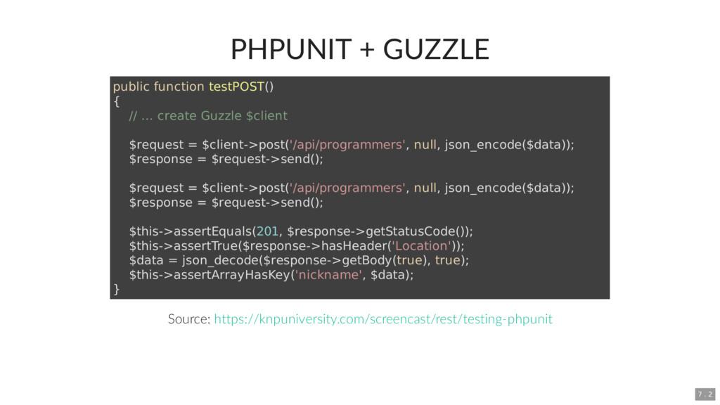 PHPUNIT + GUZZLE Source: public function testPO...