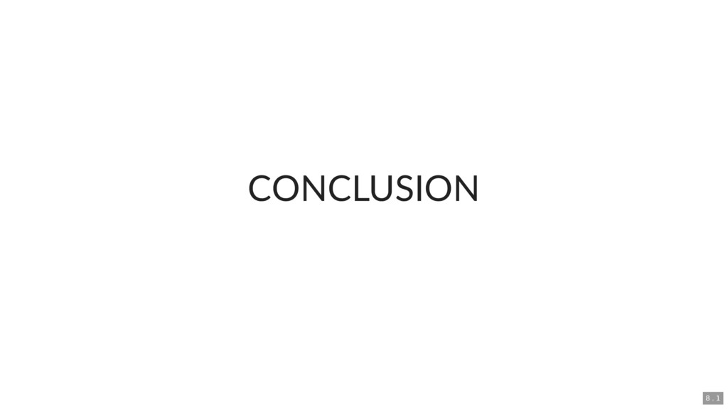 CONCLUSION 8 . 1