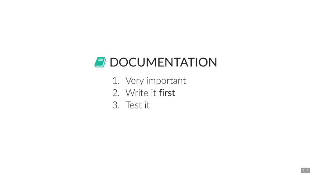 DOCUMENTATION 1. Very important 2. Write it f...