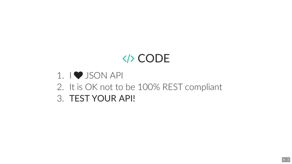 CODE 1. I  JSON API 2. It is OK not to be 10...