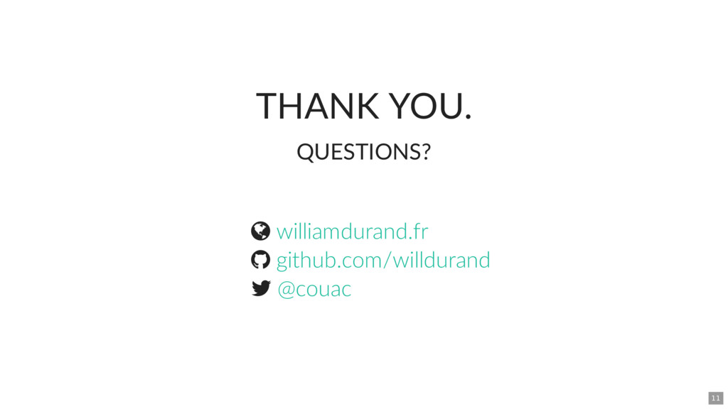 THANK YOU. QUESTIONS?    williamdurand.fr gi...