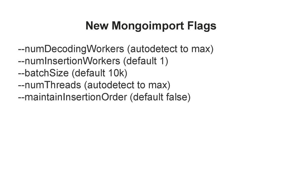 New Mongoimport Flags --numDecodingWorkers (aut...