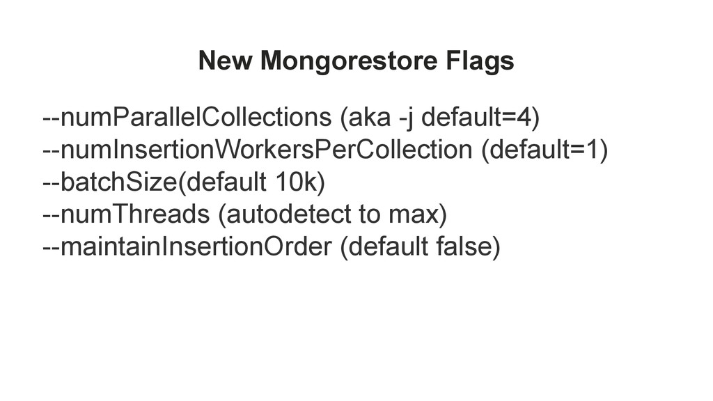 New Mongorestore Flags --numParallelCollections...
