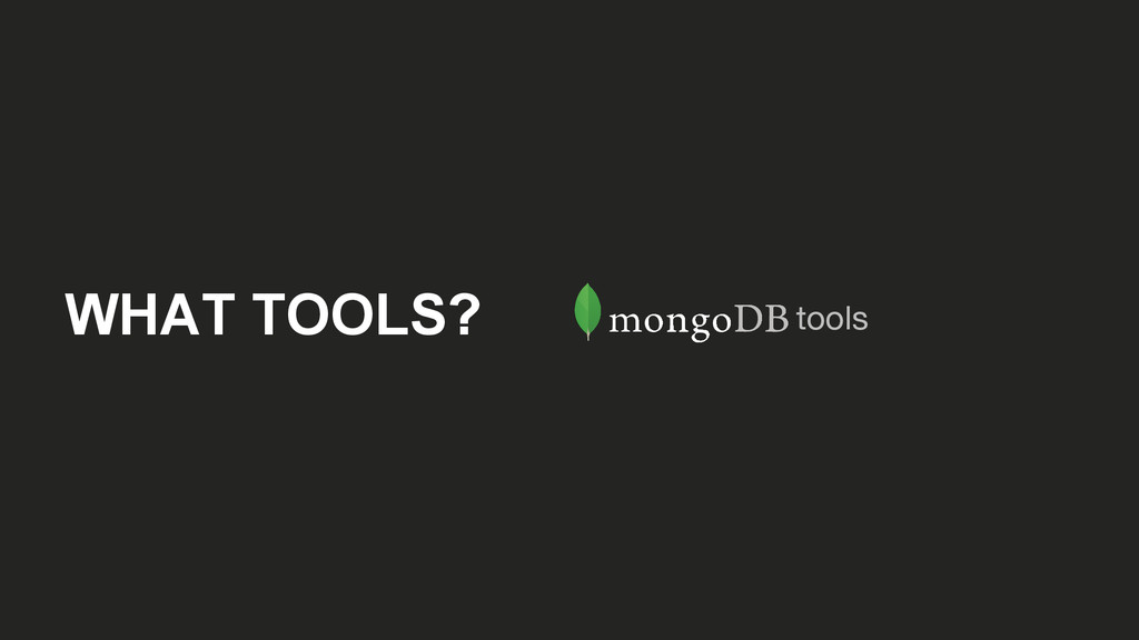 WHAT TOOLS? tools