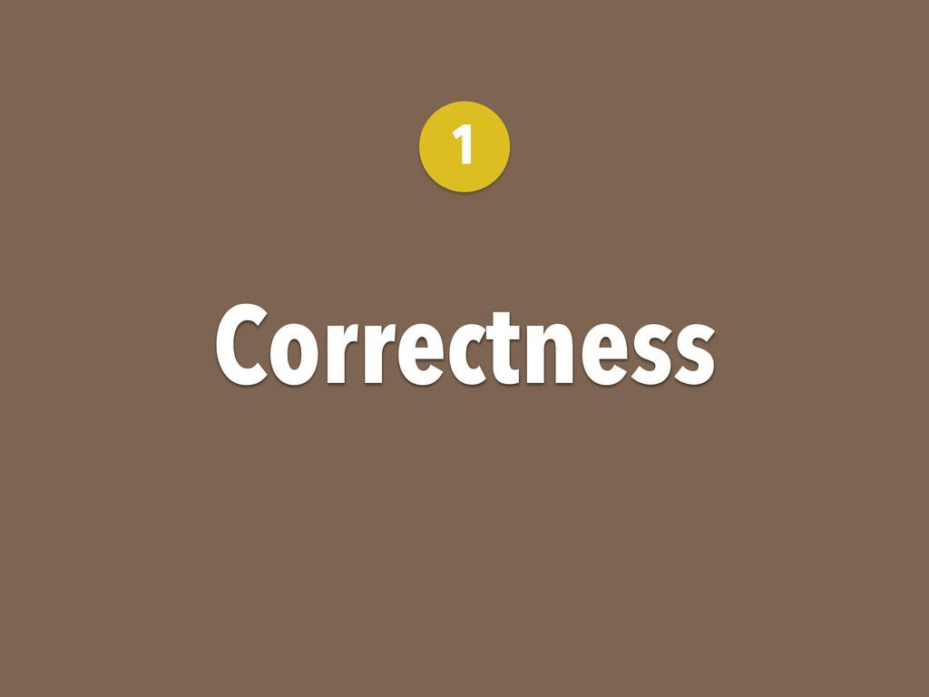 Correctness 1