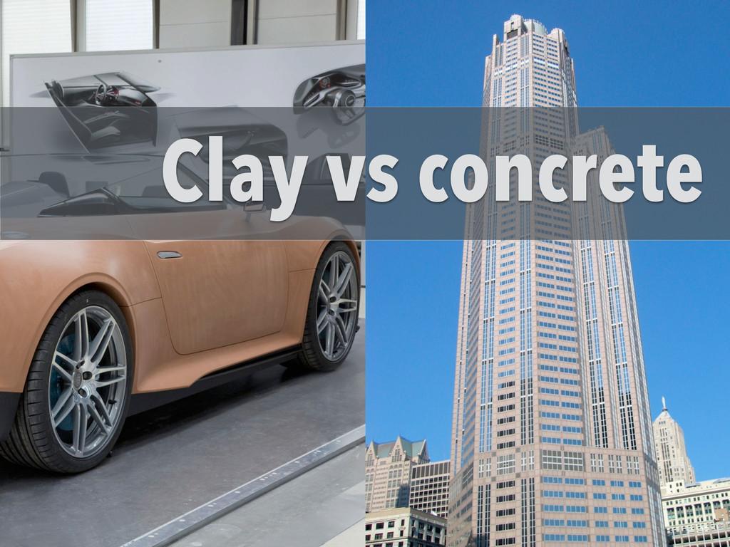 Clay vs concrete