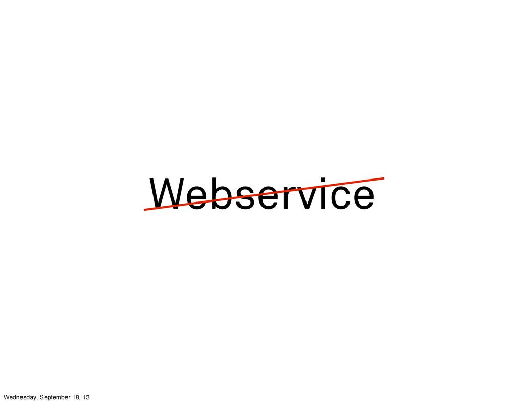 Webservice Wednesday, September 18, 13