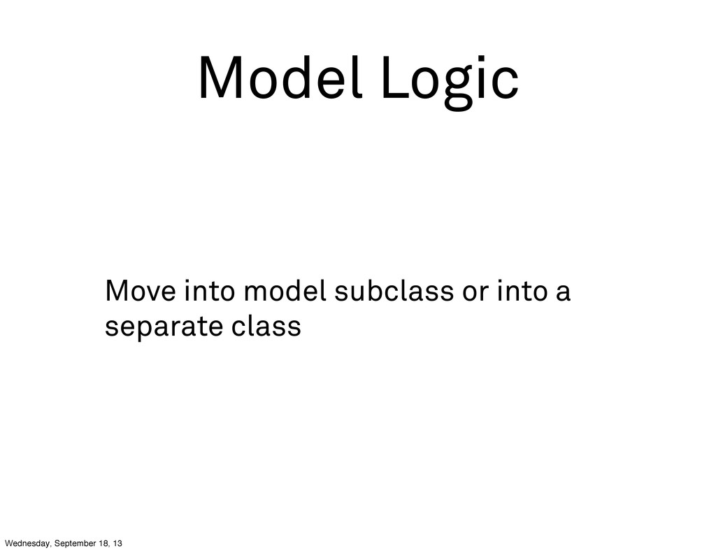 Model Logic Move into model subclass or into a ...
