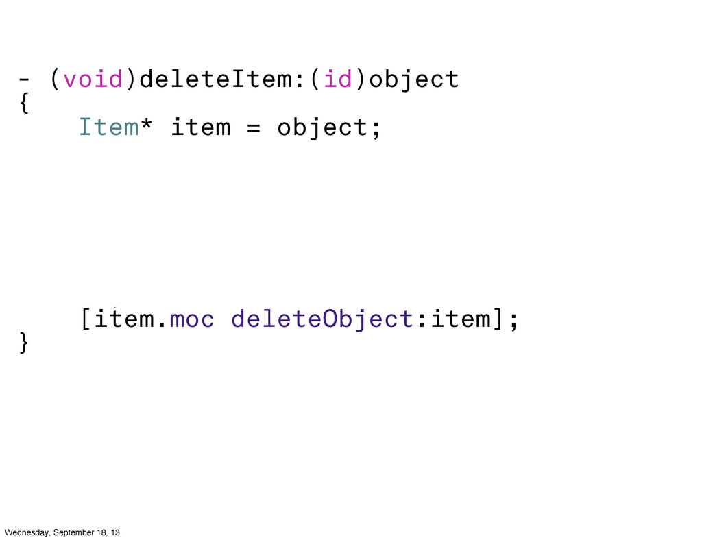 - (void)deleteItem:(id)object { Item* item = ob...